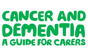 Cancer and Dementia Guides