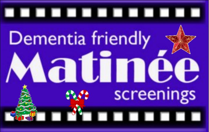 Dementia Friendly Matinee…